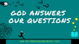 God Answers Our Questions